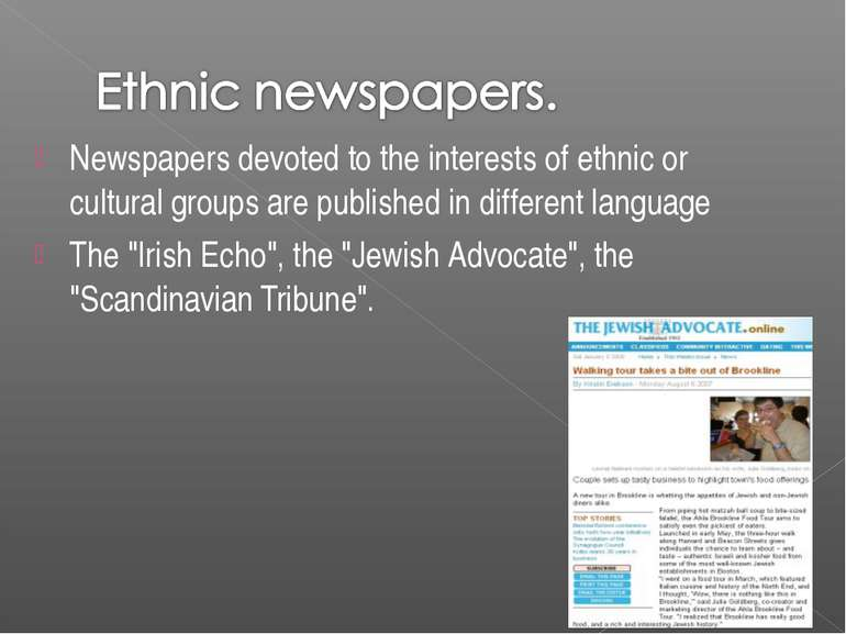 Newspapers devoted to the interests of ethnic or cultural groups are publishe...