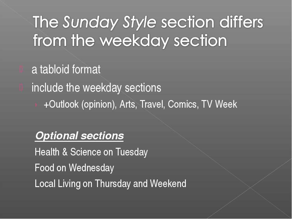 atabloidformat include the weekday sections +Outlook (opinion), Arts, Trave...