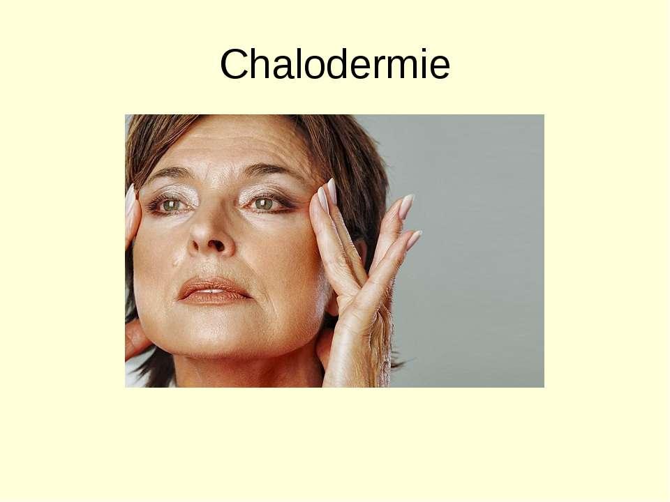 Chalodermie
