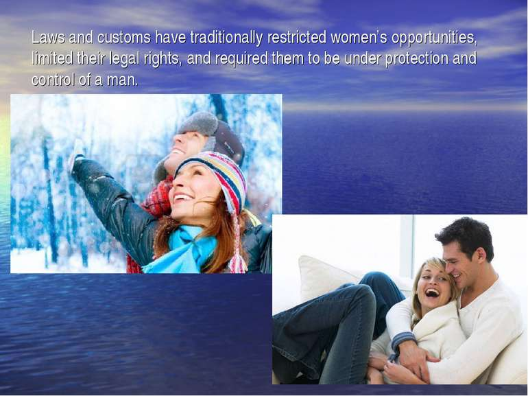 Laws and customs have traditionally restricted women's opportunities, limited...
