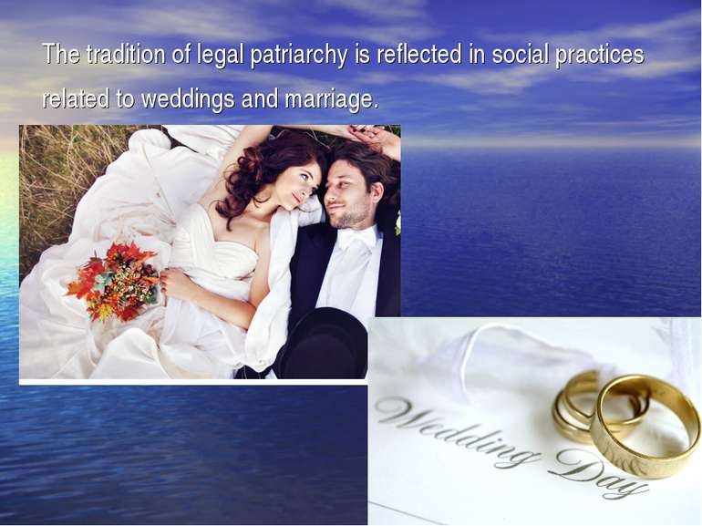 The tradition of legal patriarchy is reflected in social practices related to...