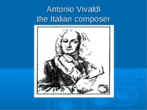 Antonio Vivaldi the Italian composer