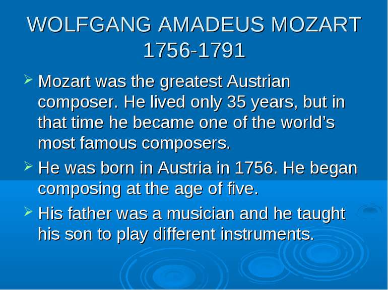 WOLFGANG AMADEUS MOZART 1756-1791 Mozart was the greatest Austrian composer. ...