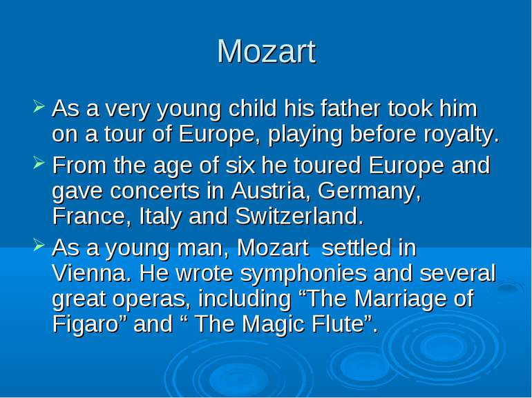 Mozart As a very young child his father took him on a tour of Europe, playing...