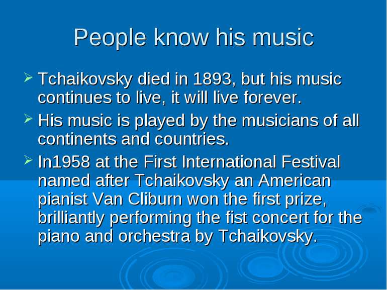 People know his music Tchaikovsky died in 1893, but his music continues to li...