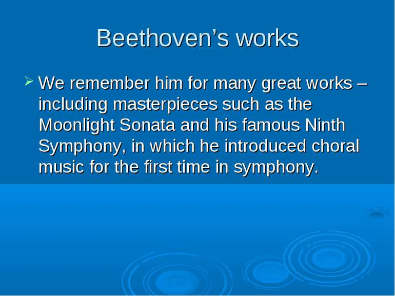 Beethoven's works We remember him for many great works – including masterpiec...