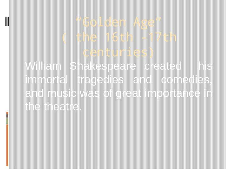 """Golden Age"" ( the 16th -17th centuries) William Shakespeare created his immo..."