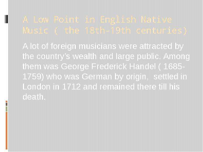 A Low Point in English Native Music ( the 18th-19th centuries) A lot of forei...
