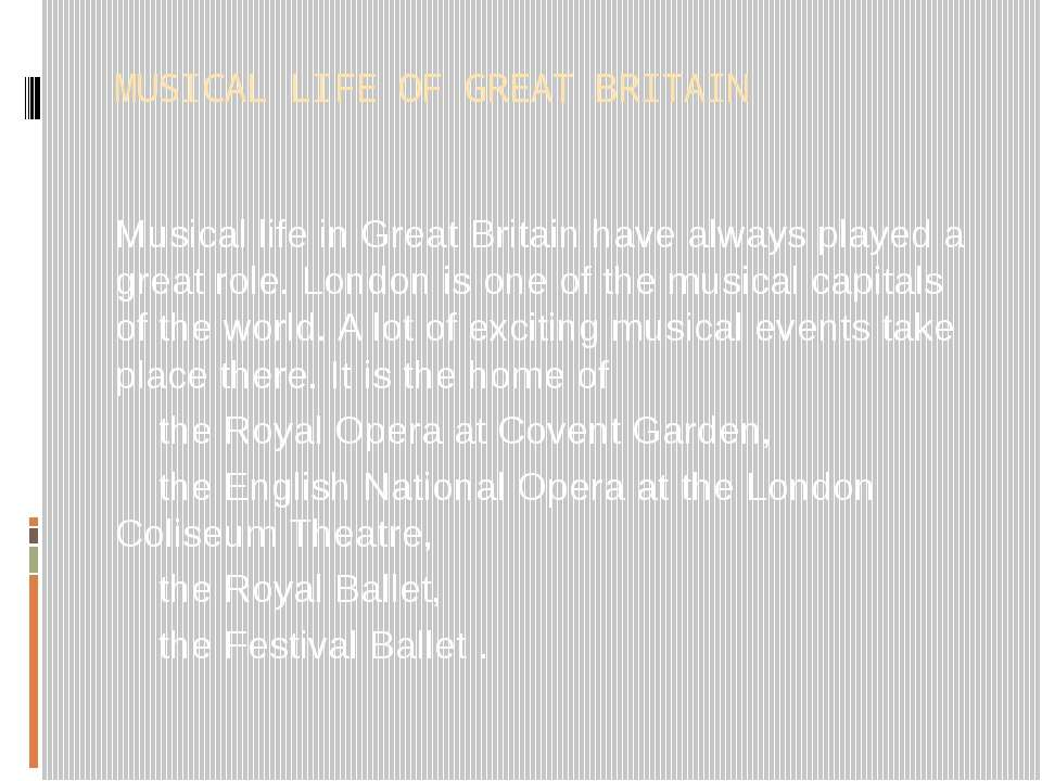 MUSICAL LIFE OF GREAT BRITAIN Musical life in Great Britain have always playe...