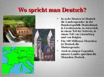 Wo spricht man Deutsch? In sechs Staaten ist Deutsch die Landessprache: in de...