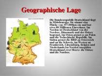 Geographische Lage Die Bundesrepublik Deutschland liegt in Mitteleuropa. Sie ...