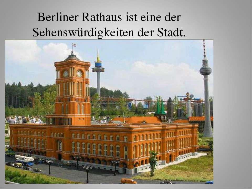 Berliner Rathaus ist eine der Sehenswürdigkeiten der Stadt.