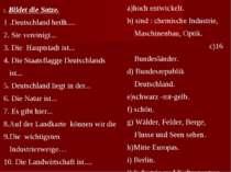 I. Bildet die Satze. 1 .Deutschland heißt.... 2. Sie vereinigt... 3. Die Haup...
