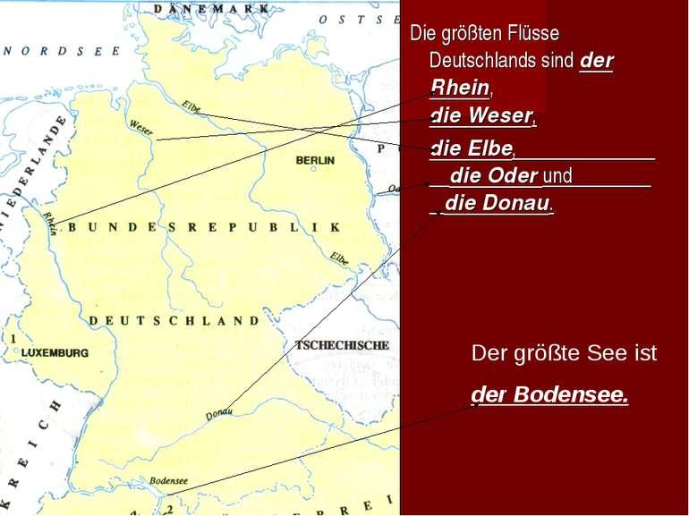 Die größten Flüsse Deutschlands sind der Rhein, die Weser, die Elbe, die Oder...