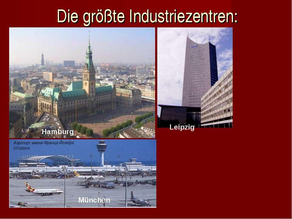 Die größte Industriezentren: Hamburg Leipzig München
