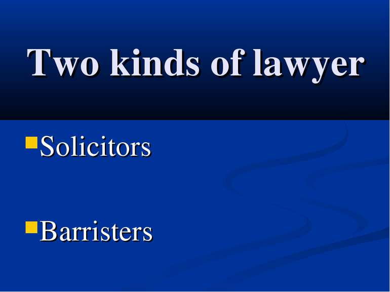 Two kinds of lawyer Solicitors Barristers