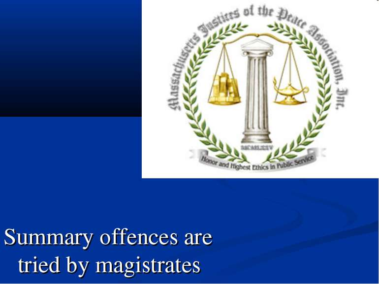 Summary offences are tried by magistrates