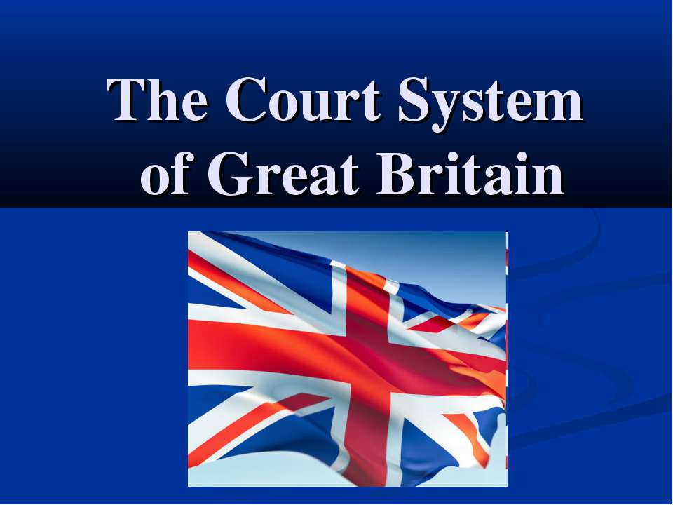 The Court System of Great Britain