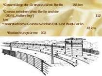 """Grenze zwischen West-Berlin und der DDR(""""Außenring"""") 112 km Gesamtlänge der G..."""