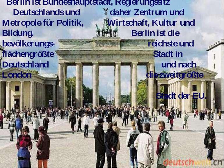 Berlin ist Bundeshauptstadt, Regierungssitz Deutschlands und daher Zentrum un...