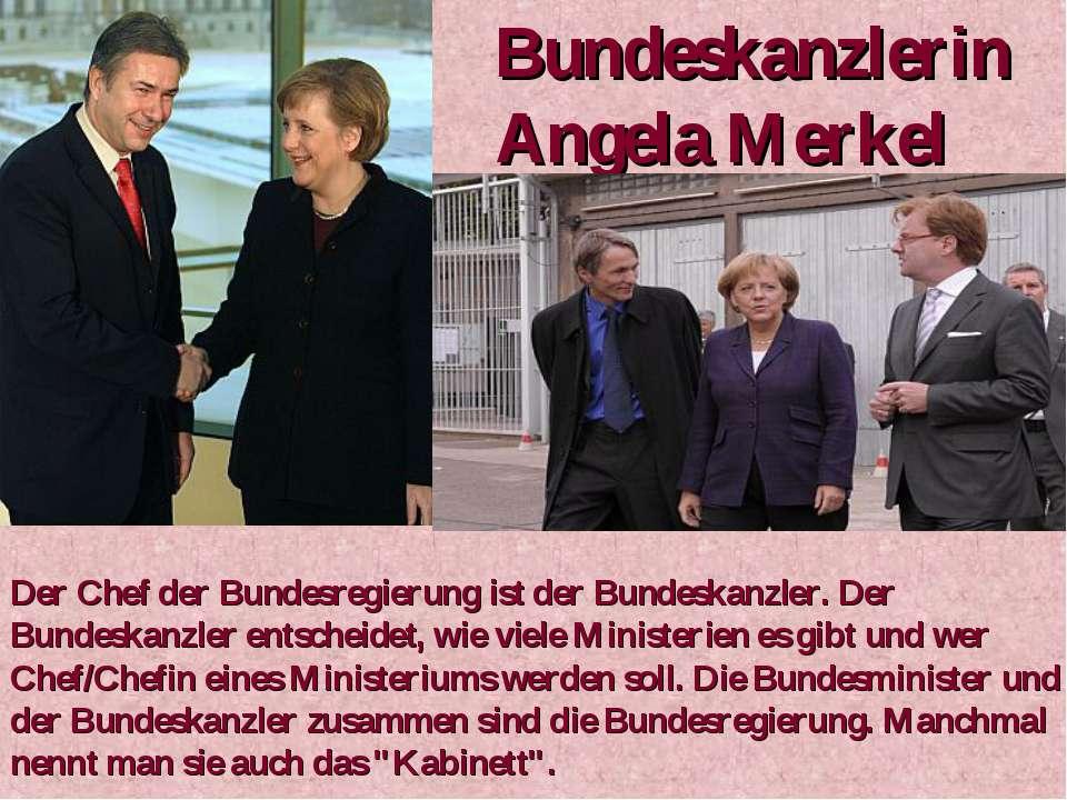 Bundeskanzlerin Angela Merkel Der Chef der Bundesregierung ist der Bundeskanz...
