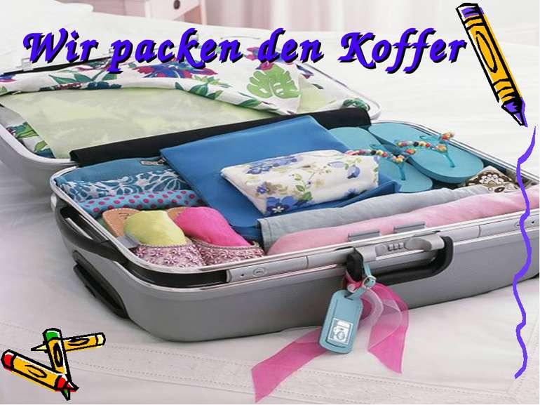 Wir packen den Koffer