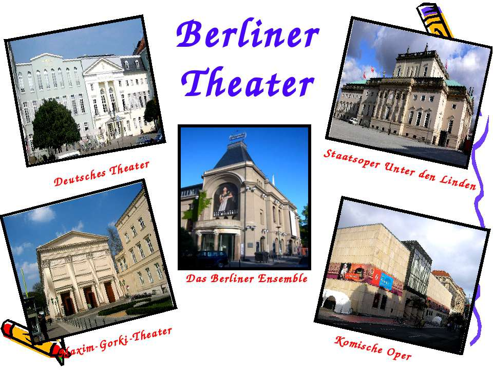 Deutsches Theater Komische Oper Maxim-Gorki-Theater Staatsoper Unter den Lind...
