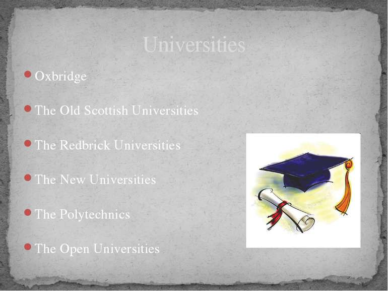 Oxbridge The Old Scottish Universities The Redbrick Universities The New Univ...