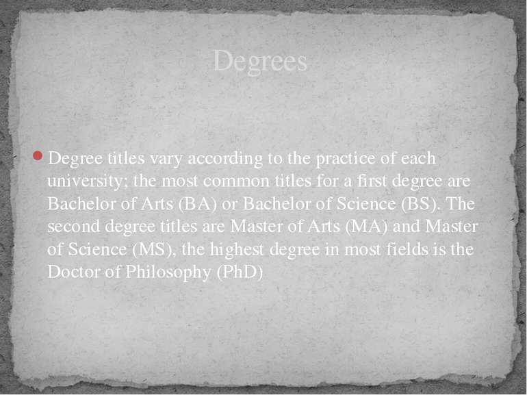 Degree titles vary according to the practice of each university; the most com...