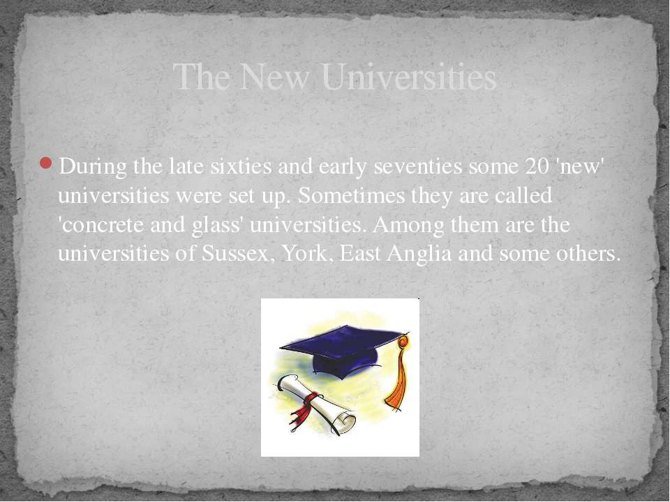 During the late sixties and early seventies some 20 'new' universities were s...