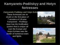 Kamyanets-Podilskyy and Hotyn fortresses Kamyanets-Podilskyy and Hotyn fortre...