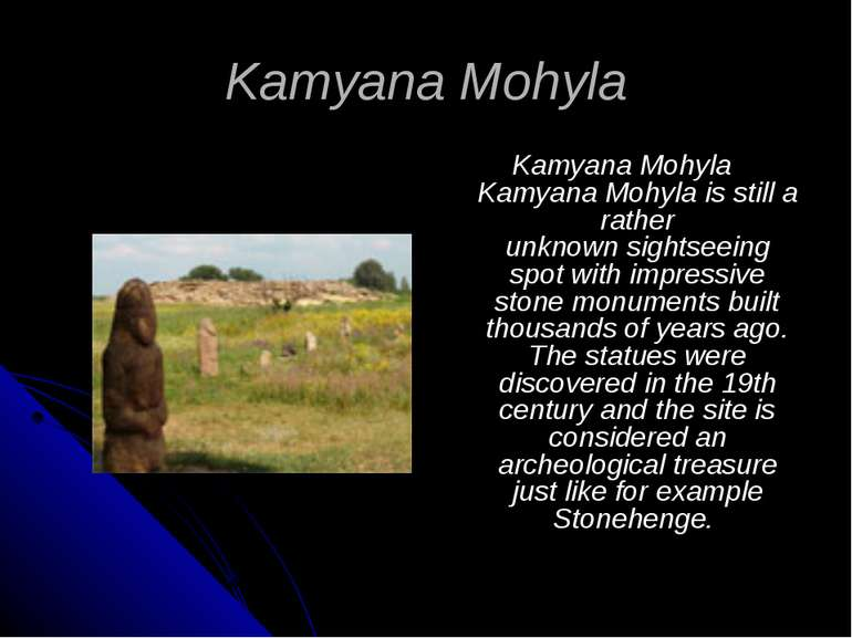 Kamyana Mohyla Kamyana Mohyla Kamyana Mohyla is still a rather unknownsights...
