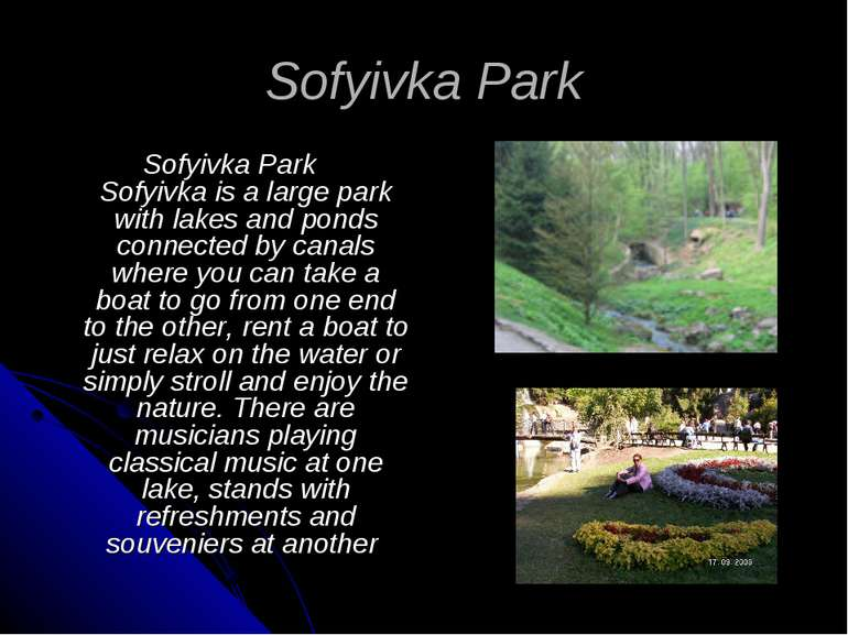 Sofyivka Park Sofyivka Park Sofyivka is a large park with lakes and ponds con...