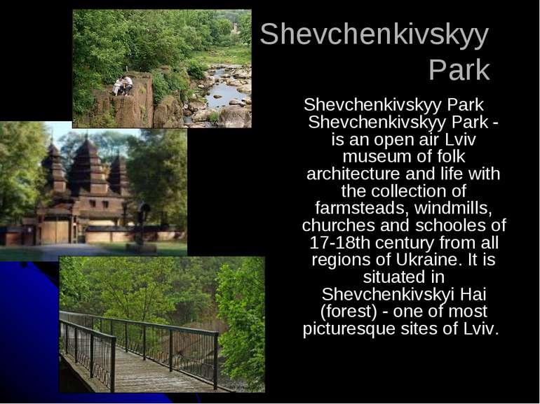 Shevchenkivskyy Park Shevchenkivskyy Park Shevchenkivskyy Park is an open air...