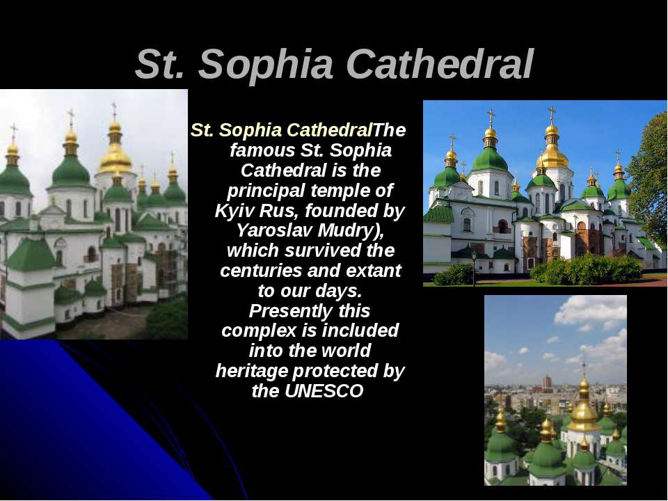St. Sophia Cathedral St. Sophia Cathedral The famous St. Sophia Cathedral is ...