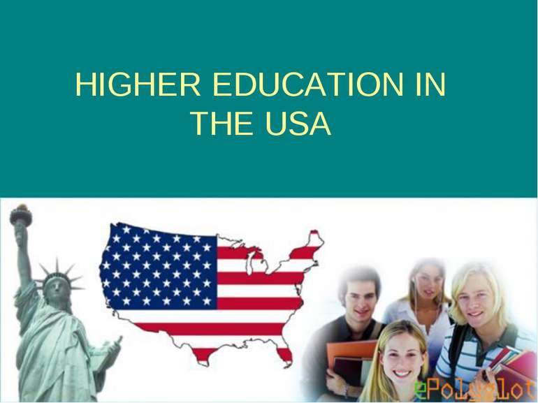 HIGHER EDUCATION IN THE USA