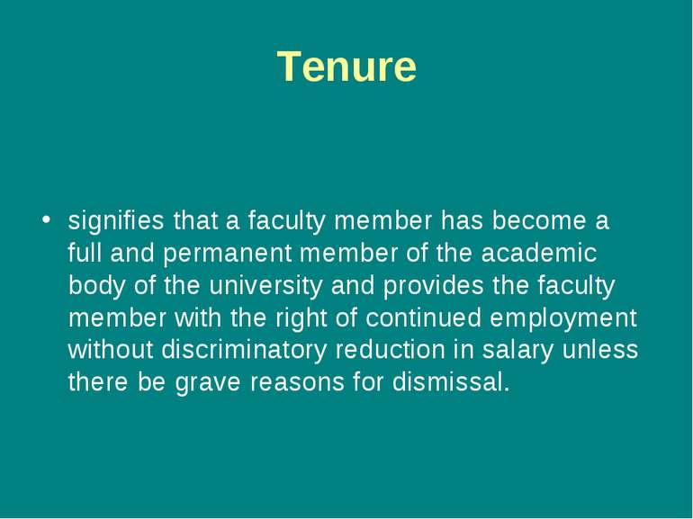 Tenure signifies that a faculty member has become a full and permanent member...