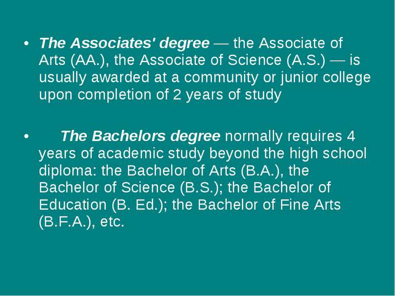 The Associates' degree — the Associate of Arts (AA.), the Associate of Scienc...