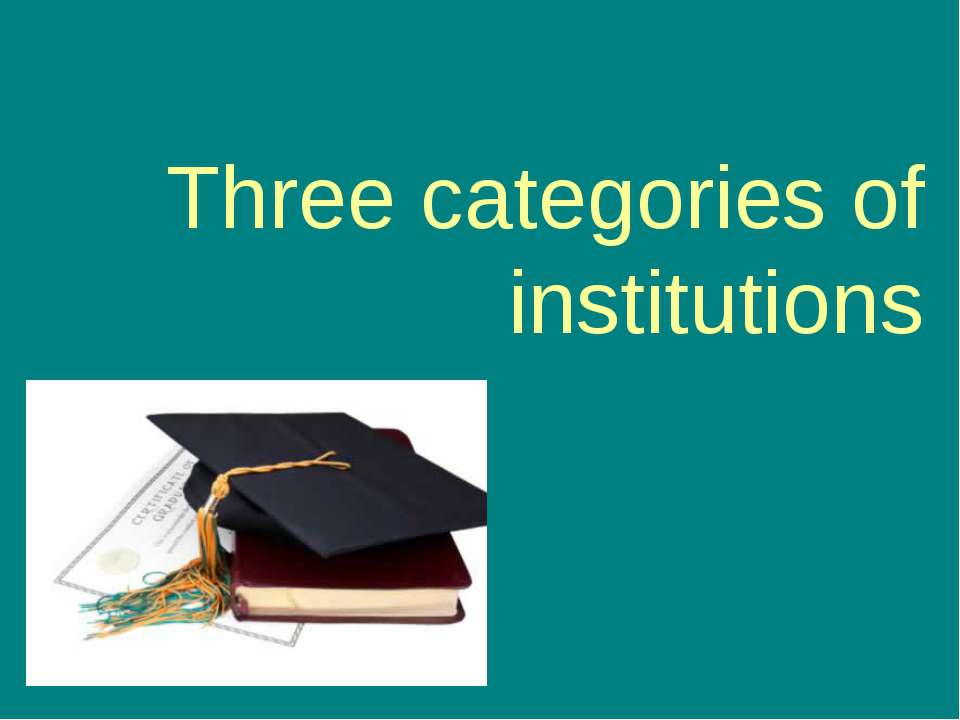Three categories of institutions