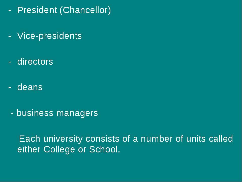 President (Chancellor) Vice-presidents directors deans - business managers Ea...