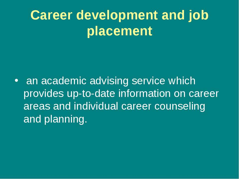 Career development and job placement an academic advising service which provi...