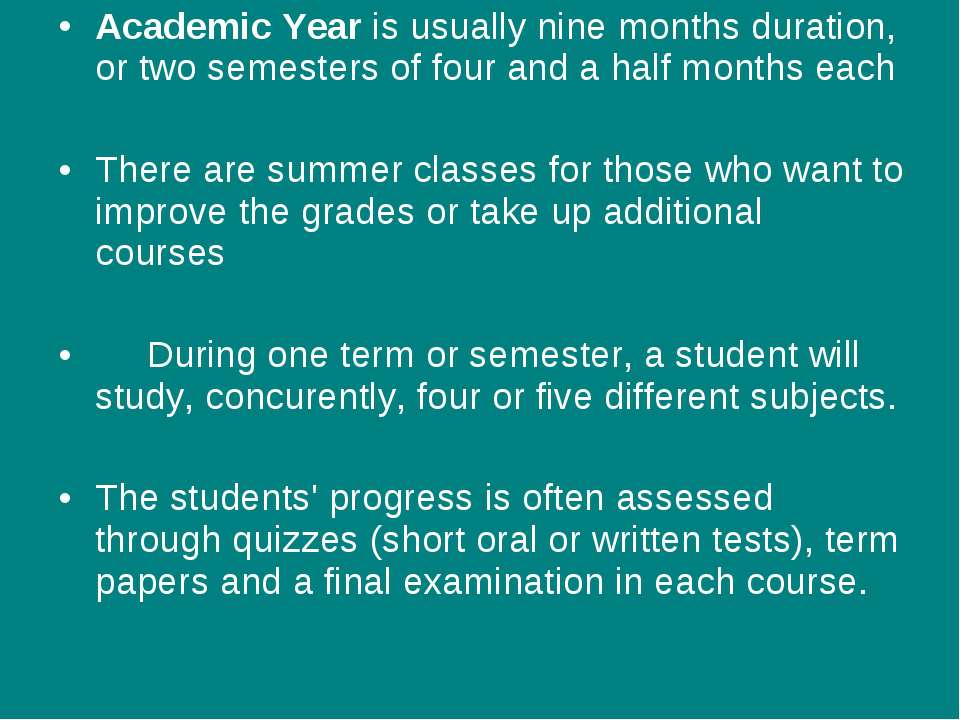 Academic Year is usually nine months duration, or two semesters of four and a...