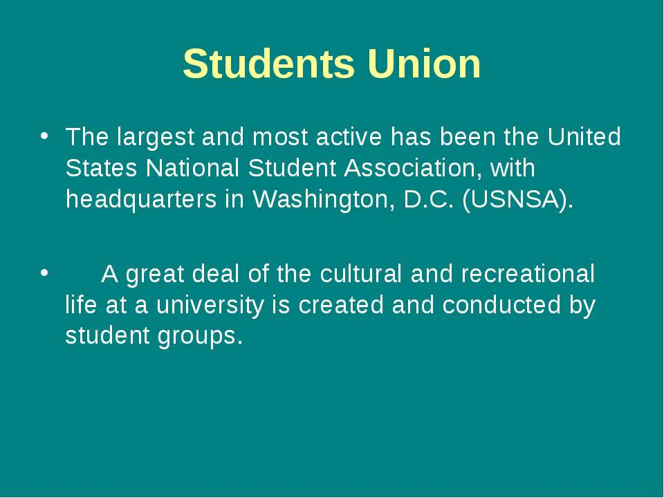 Students Union The largest and most active has been the United States Nationa...