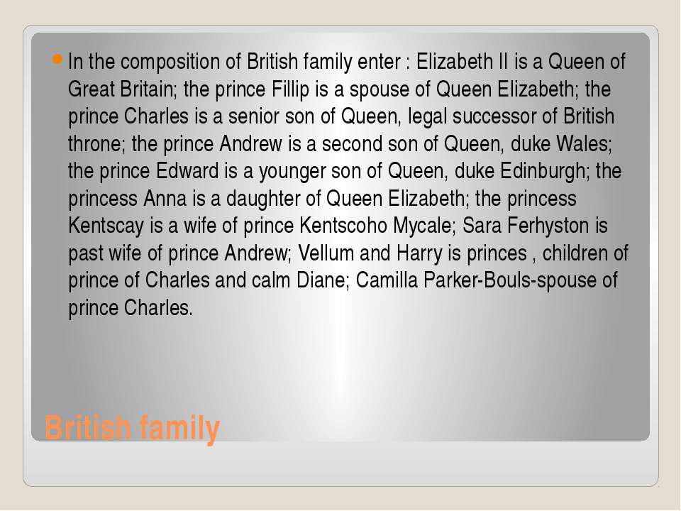 British family In the composition of British family enter : Elizabeth II is a...
