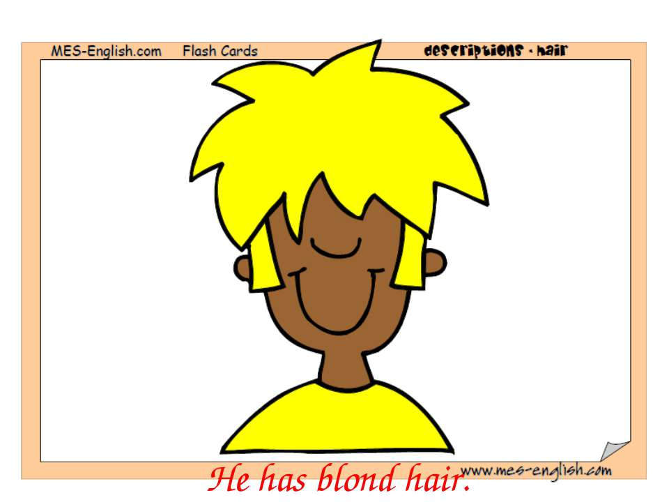 He has blond hair.