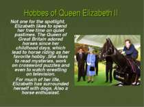 Hobbes of Queen Elizabeth II Not one for the spotlight, Elizabeth likes to sp...