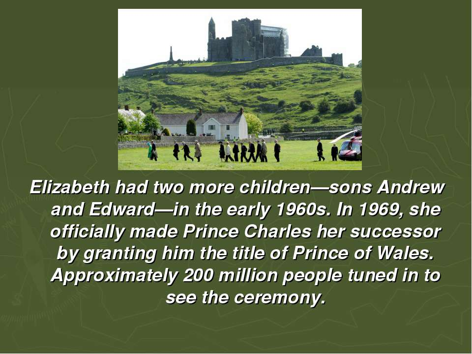 Elizabeth had two more children—sons Andrew and Edward—in the early 1960s. In...