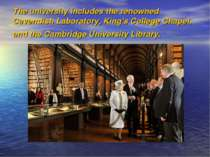 The university includes the renowned Cavendish Laboratory, King's College Cha...