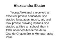 Alexsandra Ekster Young Aleksandra received an excellent private education, s...