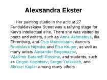 Alexsandra Ekster Her painting studio in the attic at 27 Funduklievskaya Stre...